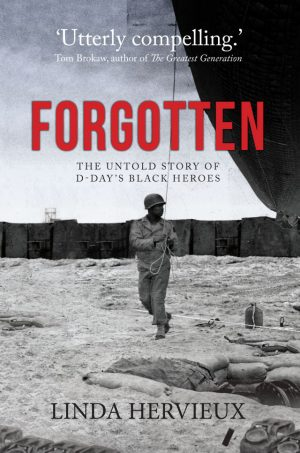 Forgotten: the Untold Story of D-Day's Black Heroes